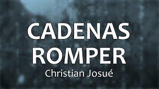 C0128 CADENAS ROMPER - Christian Josué (Letras)