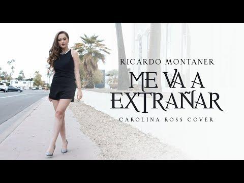Me Va A Extrañar -  Ricardo Montaner (Carolina Ross Cover)