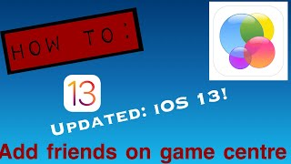 How To Add Friends On Game Center Ios 13!  Must Watch!