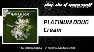 PLATINUM DOUG - Cream [Official]