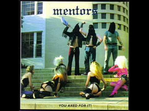 The Mentors - 1 - Sandwich of Love (You Axed For It!)