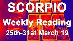 SCORPIO WEEKLY TAROT READING - MARCH 25TH TO 31ST 2019