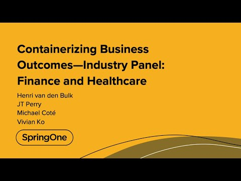 Containerizing Business Outcomes—Industry Panel: Finance and Healthcare