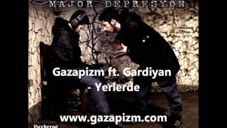 Gazapizm ft. Gardiyan - Yerlerde