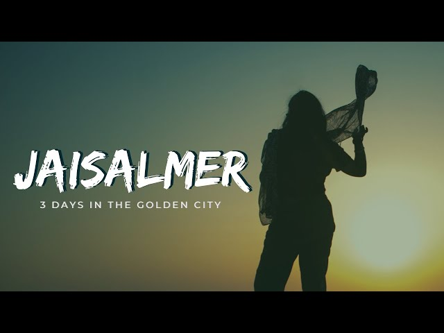 Jaisalmer   3 Days In The Golden City   People, Places, and Stories