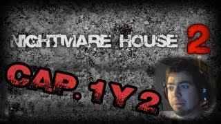 Nightmare house 2 - Capitulo 1 y 2 . ME ESTOY VOLVIENDO LOCO (gameplay HD facecam español)