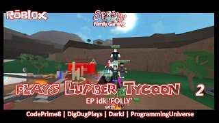 SFG - Roblox - Lumber Tycoon 2 - EP idk - Collab - 'Folly!'