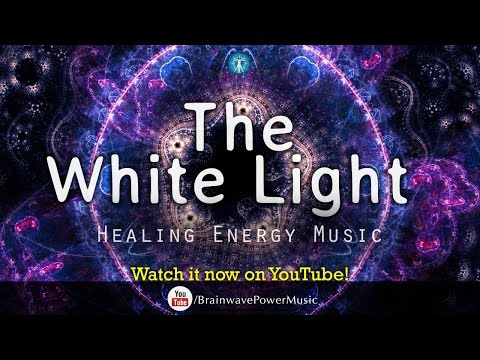"""Relaxation Music: """"The White Light"""" - Comfort, Positivity, Stress Relief, Balancing"""