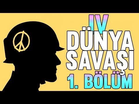 IV. Dünya Savaşı (1. Bölüm)