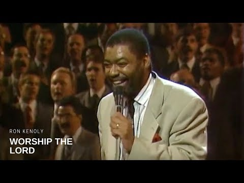 Ron Kenoly - Worship the Lord (Live)