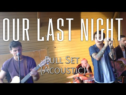 Our Last Night  FULL SET Free Acoustic Show + NEW SONGS @ House of Blues Anahiem