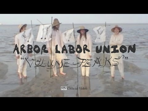 Arbor Labor Union - Volume Peaks [OFFICIAL VIDEO]