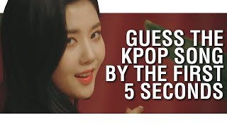 GUESS THE KPOP SONG BY THE FIRST 5 SECONDS