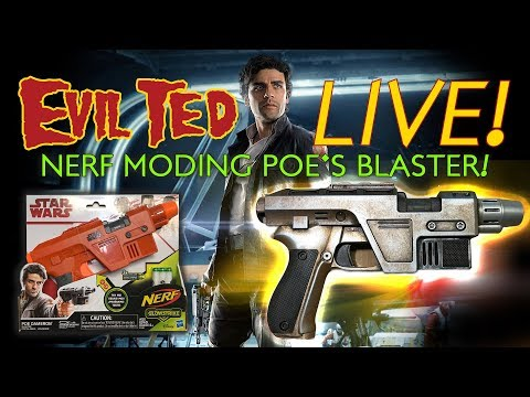 Evil Ted Live: Nerf Moding Poe's Blaster