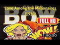 [ [AWESOME!] ] No.90 @Love Among the Millionaires (1930) #The1633fopal