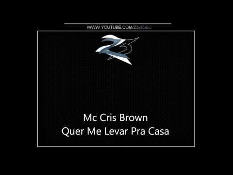 Mc Magrinho e Mc Chris Brown - Quer Me Levar Pra Casa { Dj Will 22 e Dj Malukin }.mp4