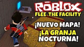 ¡LA GRANJA NOCTURNA! ¡NUEVO MAPA! ROBLOX: FLEE THE FACILITY