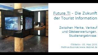 Future.TI: Die Zukunft der Tourist Information - Von Matthias Burzinski