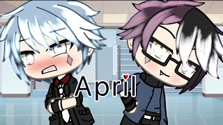 | April | gay/BL | gacha life | glmm | rushed to make this |