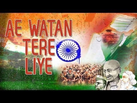 Deshbhakti Geet, Ae Watan Tere Liye Full Audio Songs Juke Box