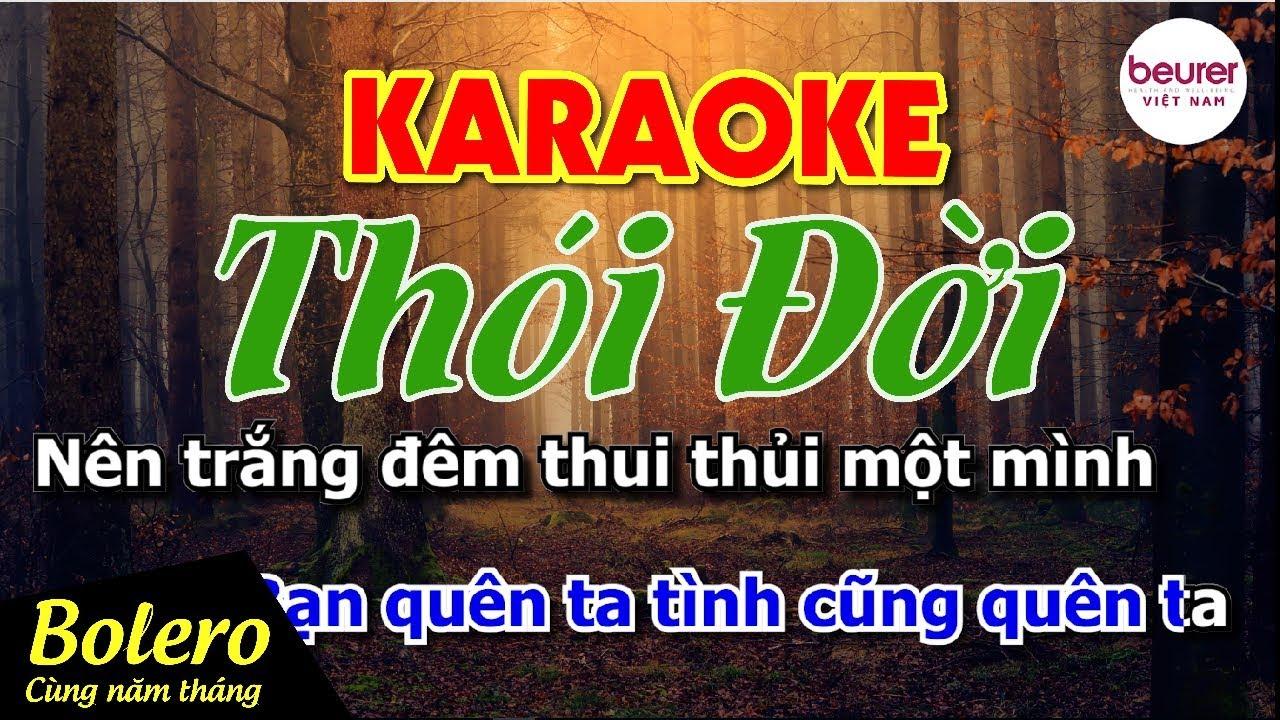 Thói đời Karaoke Beat Chuẩn Tone Nam Bolero Cùng Năm Tháng Youtube