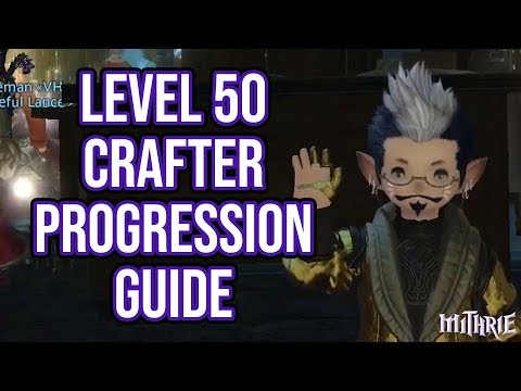FFXIV 2.5 0537 New Level 50 Crafter Progression Guide
