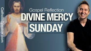 Catholic Mass Today (Divine Mercy Sunday) Gospel Reflection | Daily Mass Today