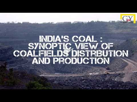 PROMINENT COAL FIELDS AND COAL PRODUCTION IN INDIA