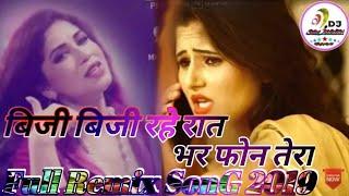 🎵Busy Busy Rahe Raat Bhar Phone 📲Tera Full Remix  Song 2019 Mix By Dj SuRaj KaPaSaN