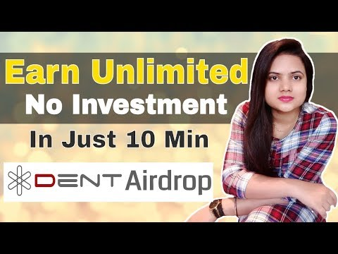 Earn Unlimited No investment in Just 10 min - Dent Airdrop