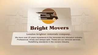 Bright Movers - Removals London(London brighter removals company... We have over 25 years experience in the removals and relocation industry. Professional, timely and always safe., 2014-09-03T13:24:09.000Z)