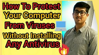 How to protect your computer from viruses without using any antivirus software