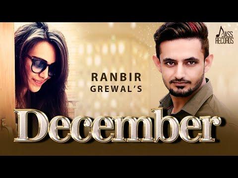December   Full Song  Ranbir Grewal  New Punjabi Songs 2017  Latest Punjabi Songs 2017