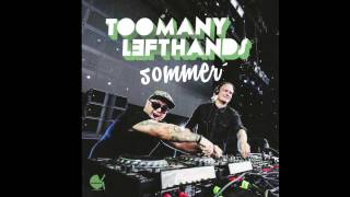 TooManyLeftHands - Sommer (Radio Edit)