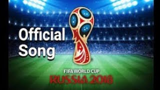 Fifa world cup 2018 Official Song