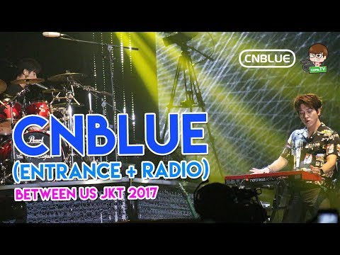 CNBlue 'Entrance + Radio' - (Between Us in Jakarta 2017)