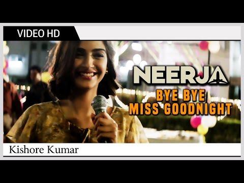 Neerja (Film) - Bye Bye Miss Goodnight Video Song | Kishore Kumar | Sonam Kapoor