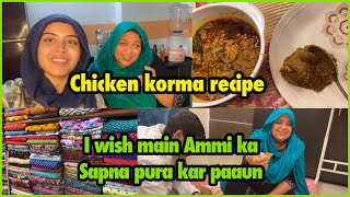 AMMI KA SAPNA AUR CHICKEN KORMA | SIMPLE EASY YUMMY CHICKEN KORMA RECIPE BY AMMI | IBRAHIM FAMILY