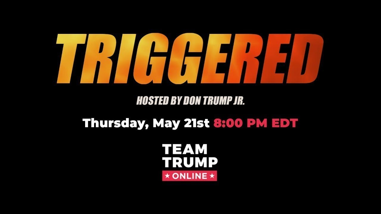 LIVE: Triggered! Hosted by Donald Trump, Jr. with Special Guest Ted Nugent