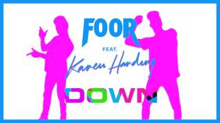 FooR feat. Karen Harding - Down (Out Now)
