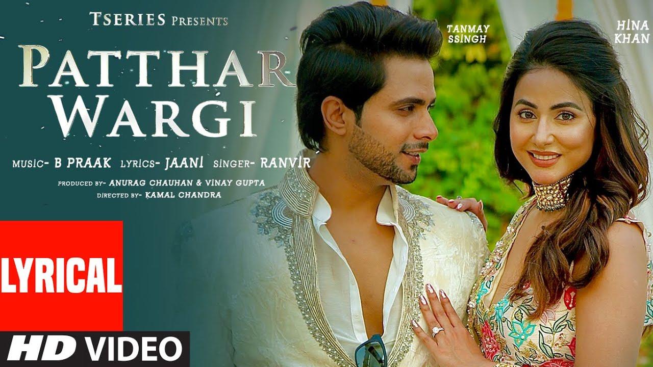Patthar Wargi Lyrical | Hina Khan | Tanmay Ssingh | B Praak | Jaani | Ranvir | T-Series