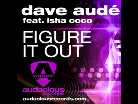 Dave Aude feat Isha Coco - Figure It Out (Radio Edit)