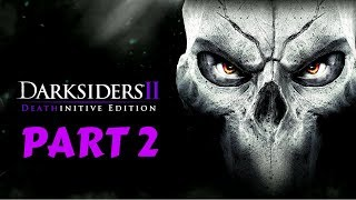 Darksiders II Deathinitive Edition | Part 2 | No Commentary [1080p30 Ultra Settings] #02