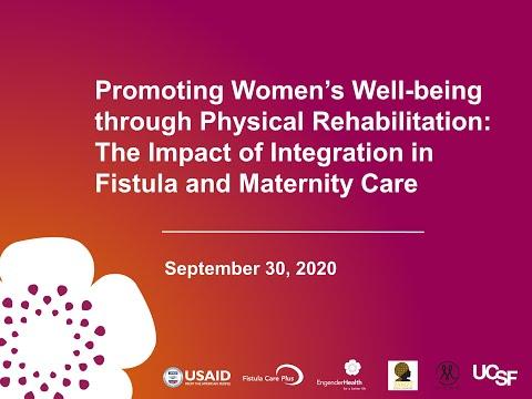 Integrating Physical Rehabilitation To Strengthen Fistula U0026 Maternity Care