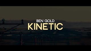 Ben Gold - Kinetic (Official Video) [Garuda]
