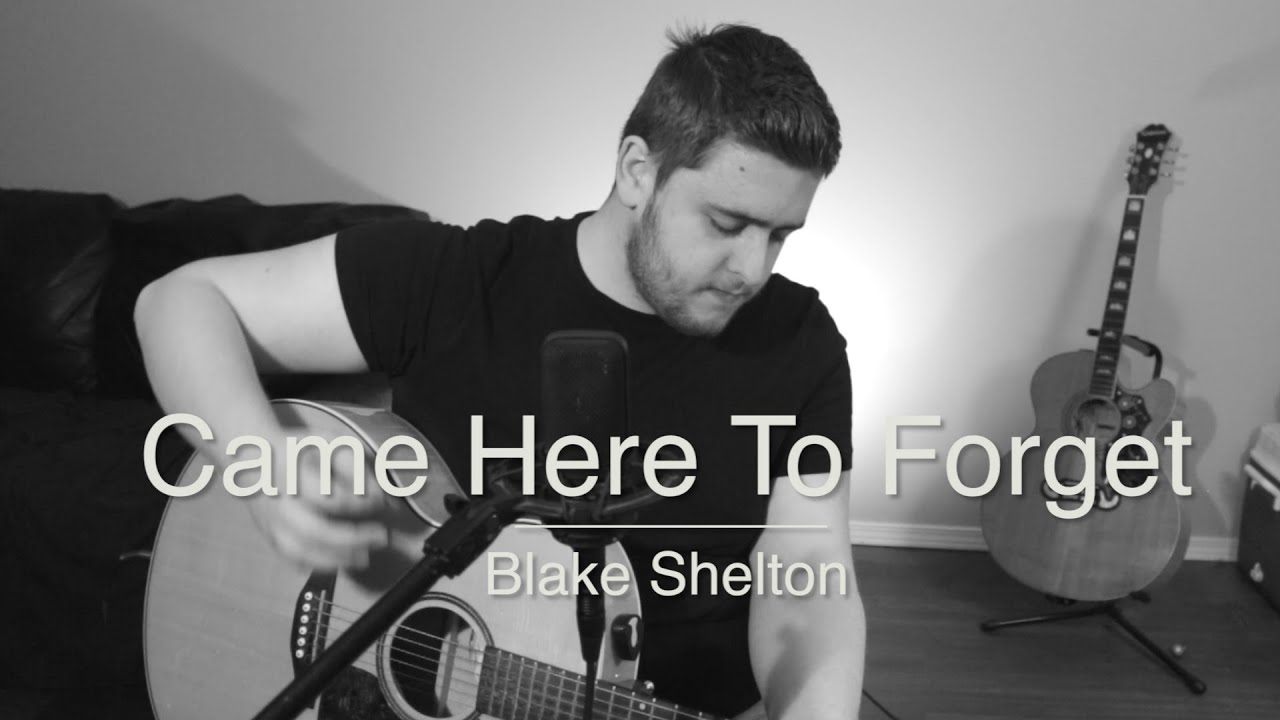 Blake Shelton Came Here To Forget
