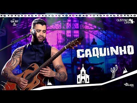 Gusttavo Lima – Caquinho – DVD O Embaixador In Cariri (Ao Vivo)