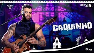 Gusttavo Lima - Caquinho - DVD O Embaixador In Cariri (Ao Vivo)