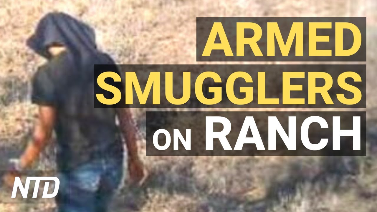 Heavily Armed Smugglers on Rancher's Land; Democrat Bill Seeks to Expand Supreme Court | NTD