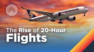 The Rise of 20 Hour-Long Flights